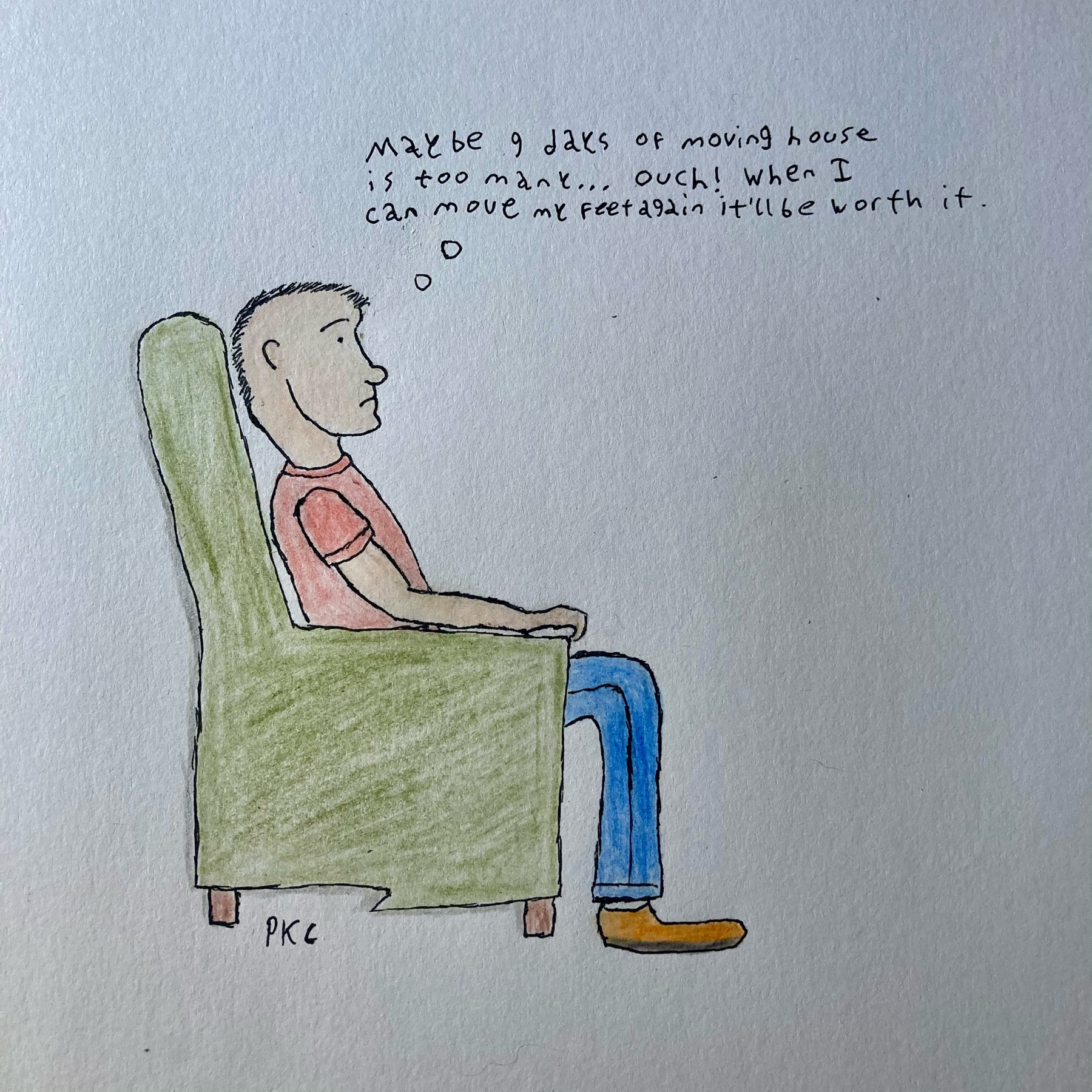 man slouched in chair: maybe 9 days of moving is too many. ouch! when I can move my feet again, it'll be worth it
